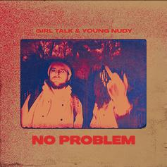 "Young Nudy Collaborates With Producer, Girl Talk, On ""No Problem"""
