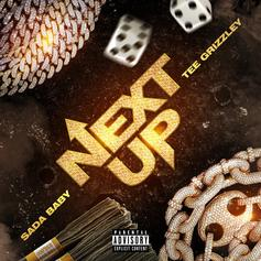 "Sada Baby & Tee Grizzley Reunite On ""Next Up"""