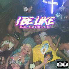 "Stream Chanel West Coast's New Single ""I Be Like"""