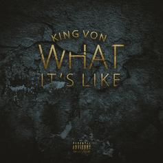 """OTF's King Von Details The Reality Of The Streets On """"What It's Like"""""""