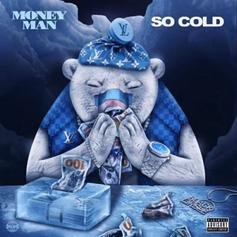 """Money Man Keeps The Streets Frozen On """"So Cold"""""""
