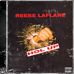"""Reese LAFLARE Drops Off Double Whammy With """"Hol' Up/Who"""""""