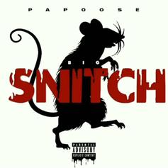 "Papoose Drops New Single ""Big Snitch"""