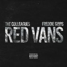 """Freddie Gibbs & The Colleagues Connect On """"Red Vans"""""""