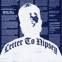 "Meek Mill Officially Drops ""Letter To Nipsey"" With Roddy Ricch"