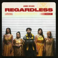 "Anik Khan Has All Eyes On Him On New Single ""Regardless"" Ft. Robin Dey"
