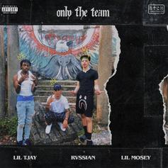 "Lil Tjay & Lil Mosey Assist Rvssian On ""Only The Team"""