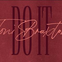 """Toni Braxton Inks Deal With Island Records, Releases """"Do It"""" Single"""