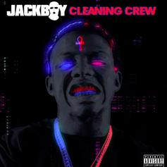 """Jackboy Drops """"Cleaning Crew"""" In The Midst Of The Madness"""