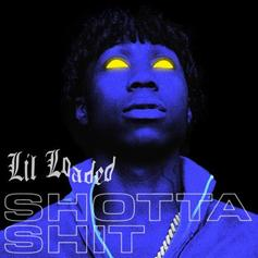 "Lil Loaded Drops Off New Single ""Shotta Sh*t"""