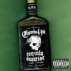 "Cypress Hill Penned A Classic On ""Tequila Sunrise"""