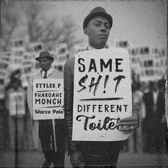 "Styles P, Pharoahe Monch, & Marco Polo Drop ""Same Shit Different Toilet"""