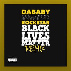 "DaBaby & Roddy Ricch Reunite For Black Lives Matter Remix Of ""Rockstar"""