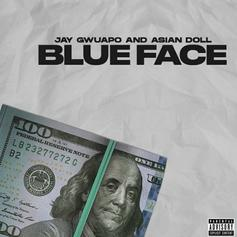 """Jay Gwuapo & Asian Doll Count Racks On """"Blue Face"""""""