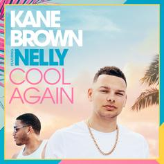 "Kane Brown Releases New Version Of ""Cool Again"" With Nelly"