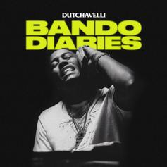 "Dutchavelli Unleashes The Demons On ""Bando Diaries"""