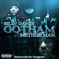 "Billy Danze & Method Man Go Crazy On ""Gotham"""