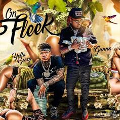 "Yella Beezy & Gunna Drop Sex-Driven Single ""On Fleek"""