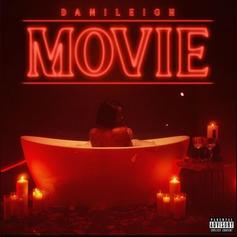 """DaniLeigh Opens Up On """"Movie"""" Ft. Gunna, DaBaby, PartyNextDoor, Ty Dolla $ign & More"""