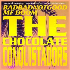 "MF DOOM & BadBadNotGood Connect On ""The Chocolate Conquistadors"""
