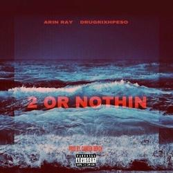 2 Or Nothin