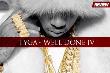 "Review: Tyga's ""Well Done 4"" Mixtape"