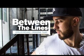 "Between The Lines: Emilio Rojas Breaks Down ""Imagine That"" Lyrics"