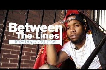 "Between The Lines: Tory Lanez Breaks Down ""B.L.O.W."" Lyrics"