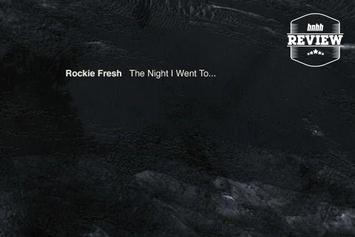 """Review: Rockie Fresh's """"The Night I Went To..."""""""