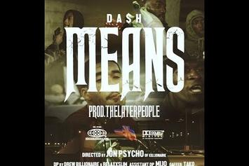 "Da$H Goes Hard In New Visuals For ""Means"""
