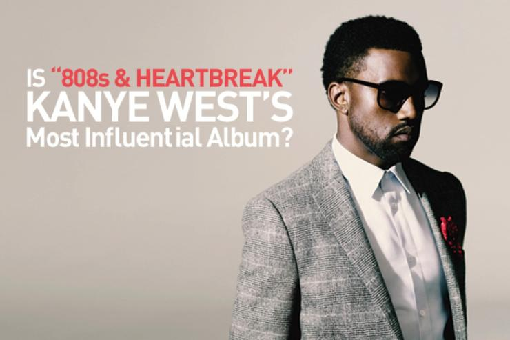 Is 808s Heartbreak Kanye Wests Most Influential Album