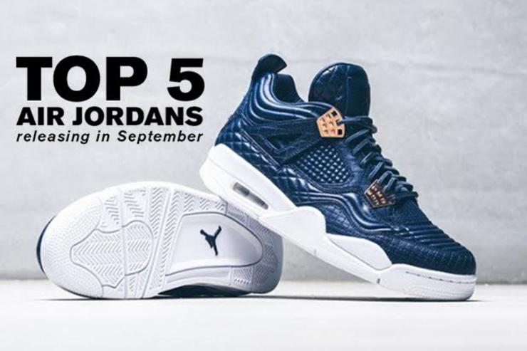f5be5c34319f77 Top 5 Air Jordans Releasing In September