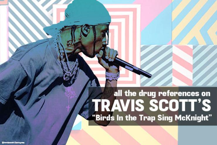 All The Drug References On Travis Scott\'s \